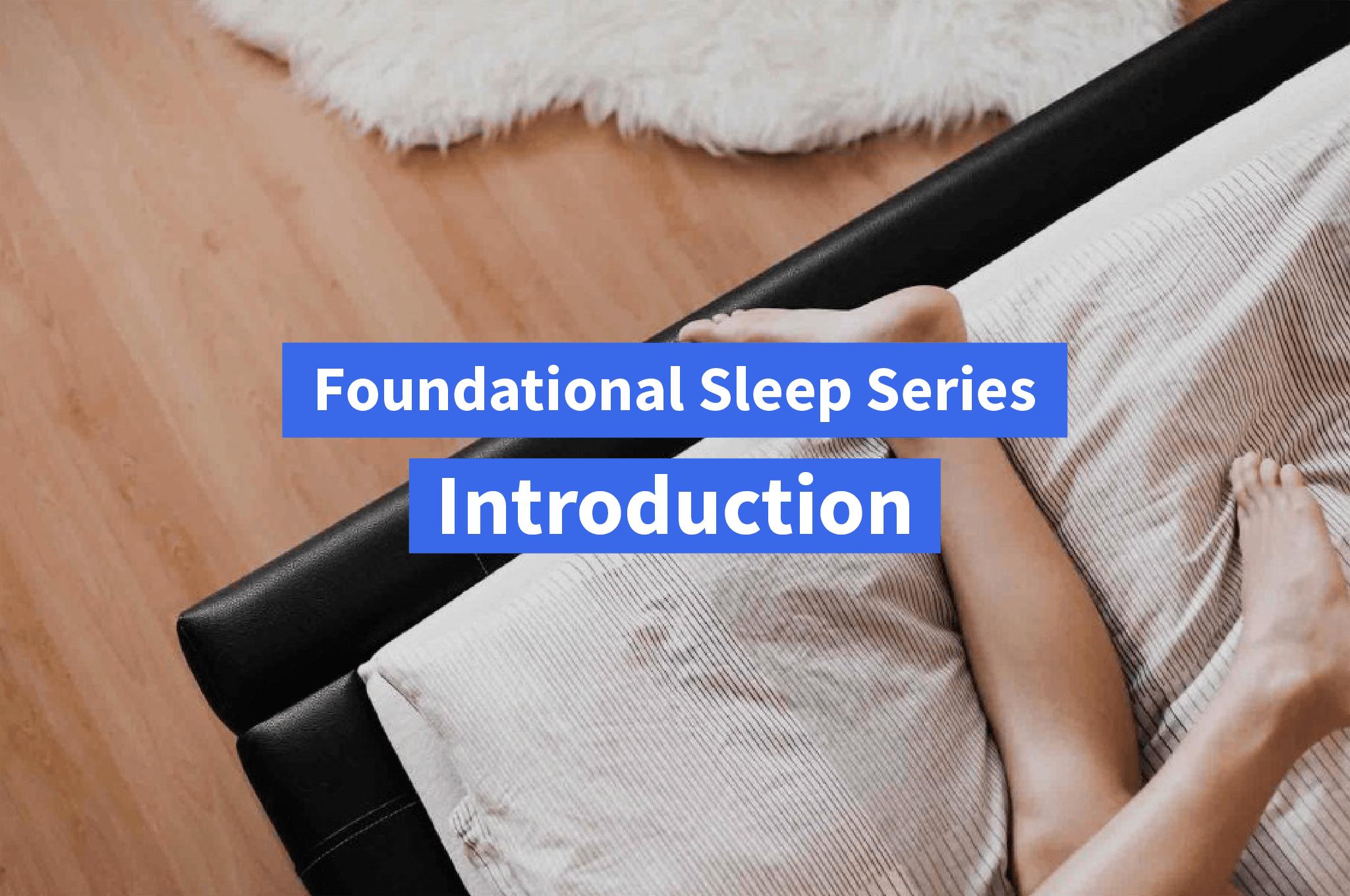 Foundational Sleep Series: Snooze Your Way to Optimal Fitn...